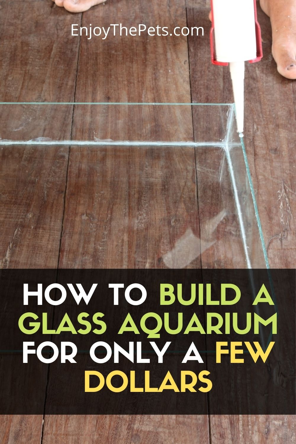 How to Build a Glass Aquarium for only a few Dollars